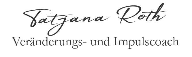 Tatjana Roth – Veränderungs- und Impulscoach